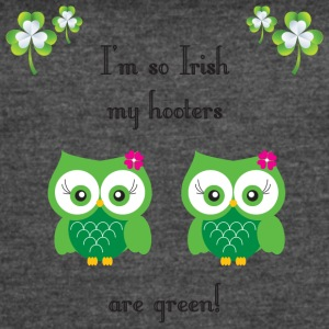 I'm so Irish my hooters are green! - Women's Vintage Sport T-Shirt