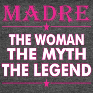 Madre The Woman The Myth The Legend - Women's Vintage Sport T-Shirt