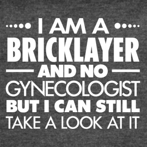 BRICKLAYER - GYNECOLOGIST - Women's Vintage Sport T-Shirt