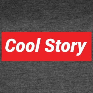Cool Story - Women's Vintage Sport T-Shirt