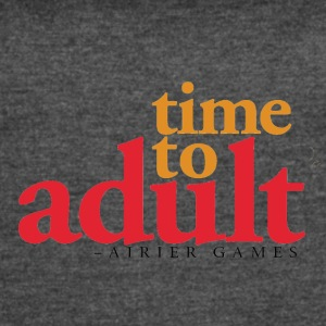 Time to Adult - Women's Vintage Sport T-Shirt