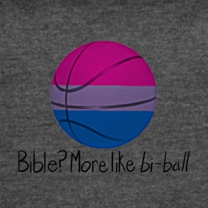 Bible? More Like BI-BALL! (Sexuality Pun) - Women's Vintage Sport T-Shirt