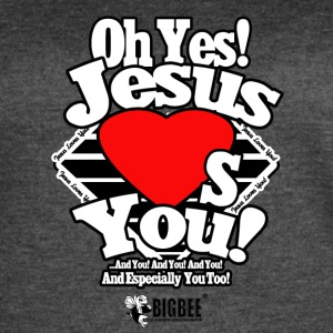 Oh Yes Jesus Loves You - Women's Vintage Sport T-Shirt