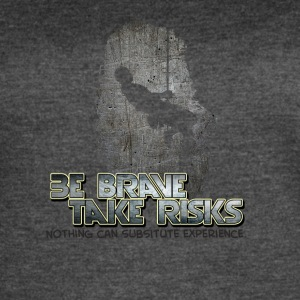 Be Brave-Take Risks - Women's Vintage Sport T-Shirt