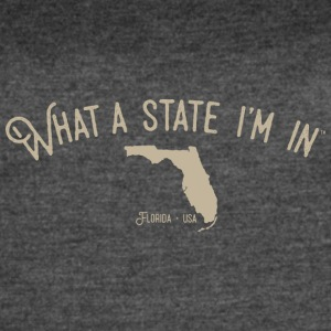 What a state I'm in. - Florida - Women's Vintage Sport T-Shirt