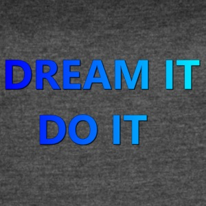 DREAM IT DO IT - Women's Vintage Sport T-Shirt