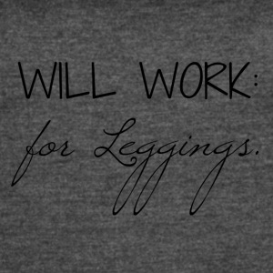 Will_work_for_leggings - Women's Vintage Sport T-Shirt