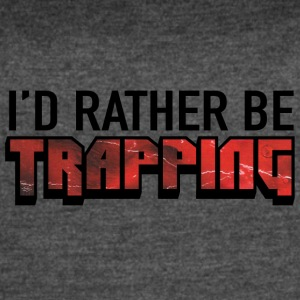 I'd Rather Be Trapping - Women's Vintage Sport T-Shirt