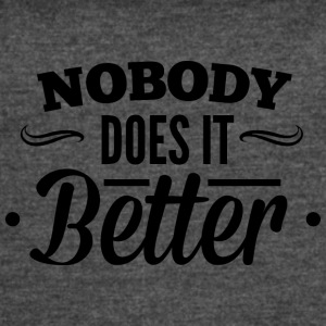 nobody_does_it_better - Women's Vintage Sport T-Shirt