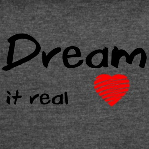 Dream it Real - Women's Vintage Sport T-Shirt