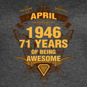 April 1946 71 Years of Being Awesome - Women's Vintage Sport T-Shirt