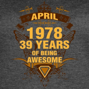 April 1978 39 Years of Being Awesome - Women's Vintage Sport T-Shirt