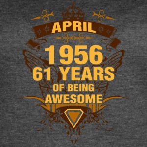 April 1956 61 Years of Being Awesome - Women's Vintage Sport T-Shirt