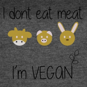 I don't eat meat im vegan - Women's Vintage Sport T-Shirt