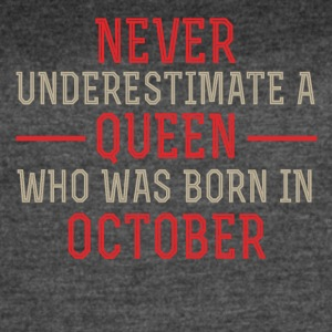 Never Underestimate a Queen born in October - Women's Vintage Sport T-Shirt