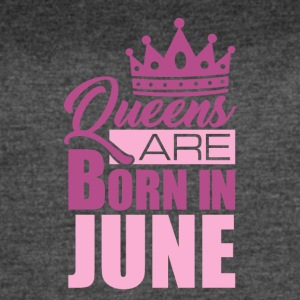 Queens Are Born In June - Women's Vintage Sport T-Shirt