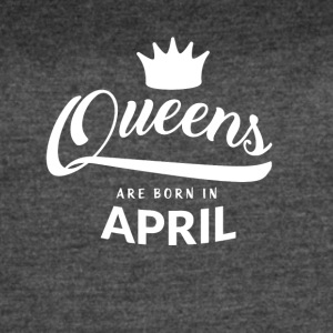 Queens are born in April - Women's Vintage Sport T-Shirt