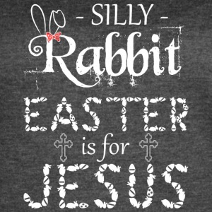 silly rabbit easter is for jesus - Women's Vintage Sport T-Shirt
