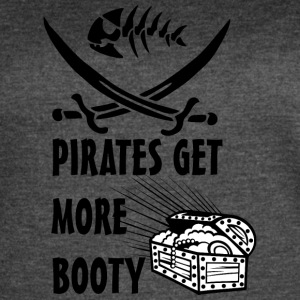 pirates get more booty - Women's Vintage Sport T-Shirt