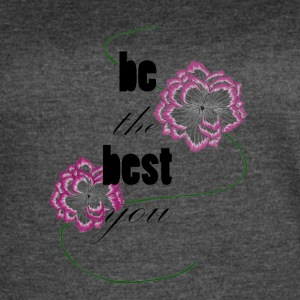 Be The Best You - Women's Vintage Sport T-Shirt