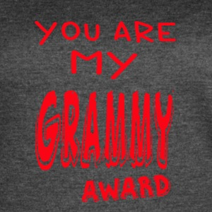 YOU ARE MY GRAMMY AWARD - Women's Vintage Sport T-Shirt
