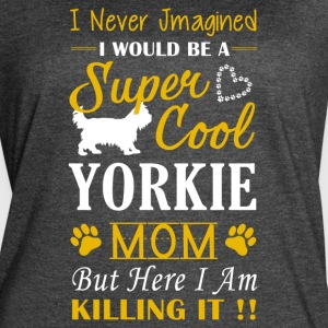 Super Cool Yorkie Mom Shirt - Women's Vintage Sport T-Shirt