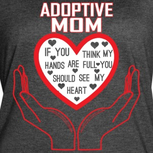 Adoptive Mom You Think My Hands Full See My Heart - Women's Vintage Sport T-Shirt