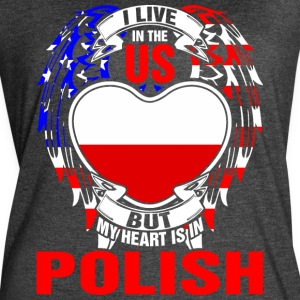 I Live In The Us But My Heart Is In Polish - Women's Vintage Sport T-Shirt