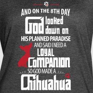 God Made A Chihuahua - Women's Vintage Sport T-Shirt