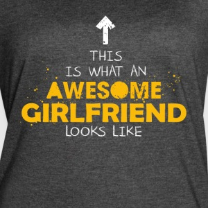 This Is What An Awesome Girlfriend Looks Like - Women's Vintage Sport T-Shirt