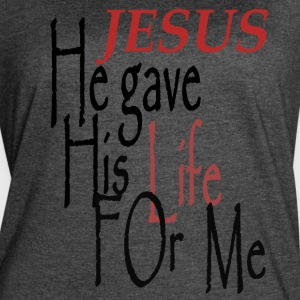 Jesus Gave His Life For Me - Women's Vintage Sport T-Shirt