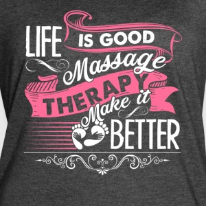 Life Is Good Massage Therapy Shirt - Women's Vintage Sport T-Shirt