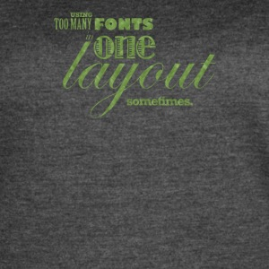 Using too many fonts one in layout - Women's Vintage Sport T-Shirt