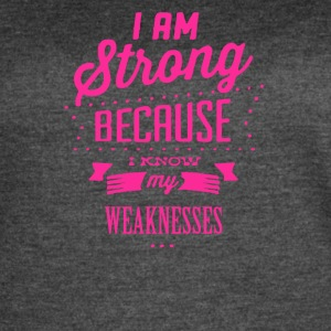 I am strong because i know my weaknesses - Women's Vintage Sport T-Shirt