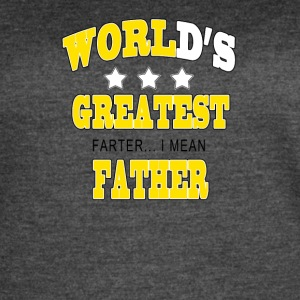 Worlds Greatest Farter I mean Father - Women's Vintage Sport T-Shirt