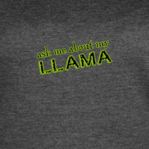 Ask me about my Llama - Women's Vintage Sport T-Shirt