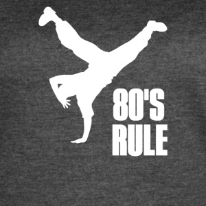 80 s Rule Break Dancer - Women's Vintage Sport T-Shirt
