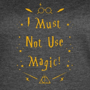 I Must Not Use Magic - Women's Vintage Sport T-Shirt