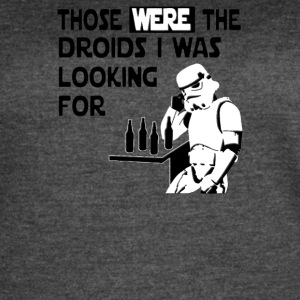 Those Were The Droids I Was Looking For Funny - Women's Vintage Sport T-Shirt