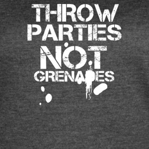 Throw Parties Not Grenades - Women's Vintage Sport T-Shirt