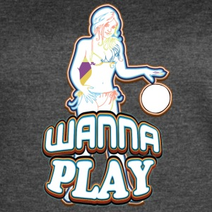 WANNA_PLAY_WITH_SEXY_GIRL - Women's Vintage Sport T-Shirt