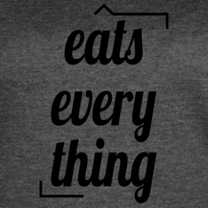 Eats everything - Women's Vintage Sport T-Shirt