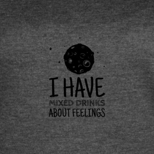 I have mixed drinks about feelings - Women's Vintage Sport T-Shirt
