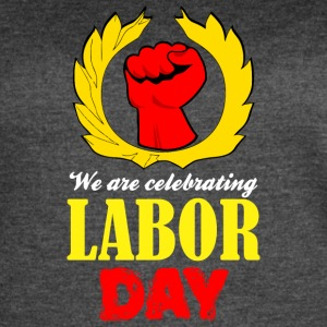 We Are Celebrating Labor Day Symbol - Women's Vintage Sport T-Shirt