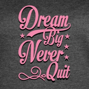 Dream Big - Women's Vintage Sport T-Shirt