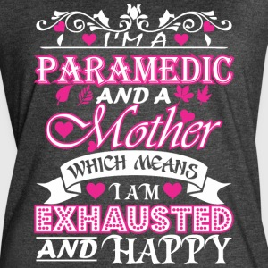 Paramedic Mother Which Means Exhausted & Happy - Women's Vintage Sport T-Shirt