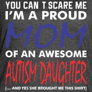 Im A Proud Mom Of An Awesome Autism Daughter - Women's Vintage Sport T-Shirt