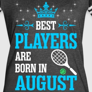 Best Players Are Born In August - Women's Vintage Sport T-Shirt