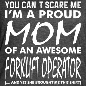 Cant Scare Proud Mom Awesome Forklift Operator She - Women's Vintage Sport T-Shirt