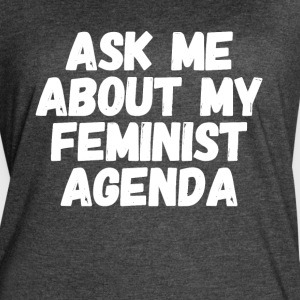 Ask me about my feminist agenda - Women's Vintage Sport T-Shirt